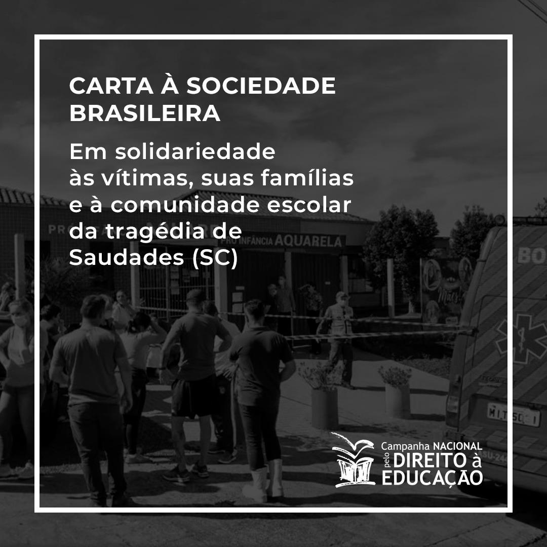 Carta à Sociedade Brasileira em solidariedade às vítimas, suas famílias e comunidade escolar da tragédia de Saudades (SC)